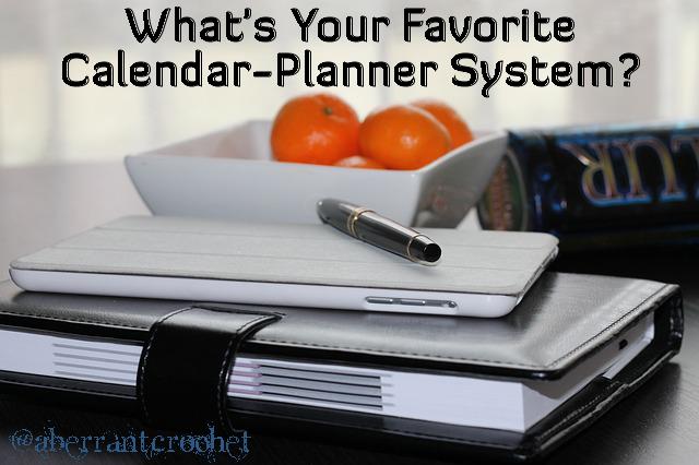 What's Your Favorite Calendar Planner System? - Aberrant Crochet