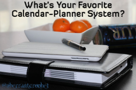 What's Your Favorite Calendar Planner System? - Aberrant Crochet